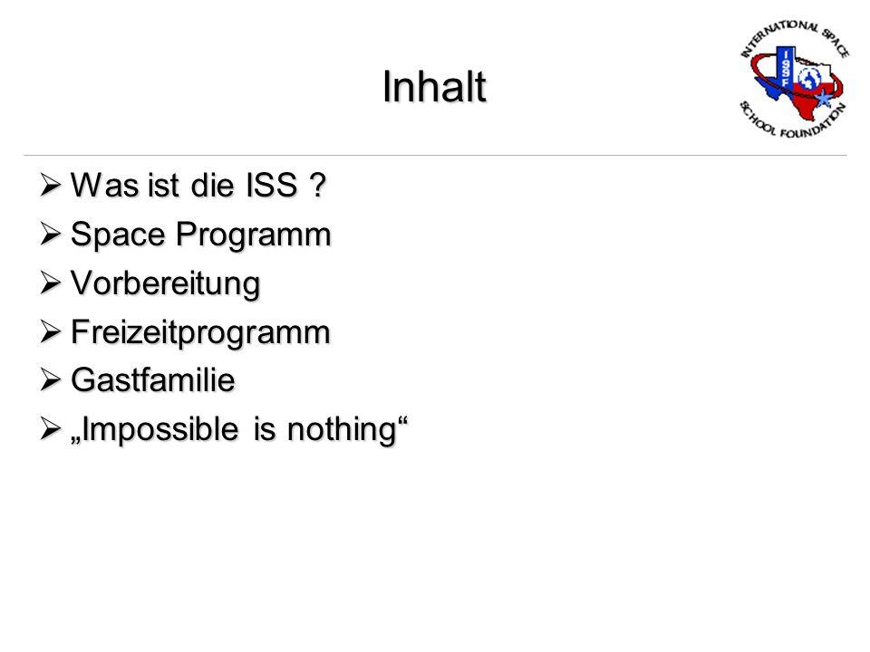 Inhalt Was ist die ISS . Was ist die ISS .