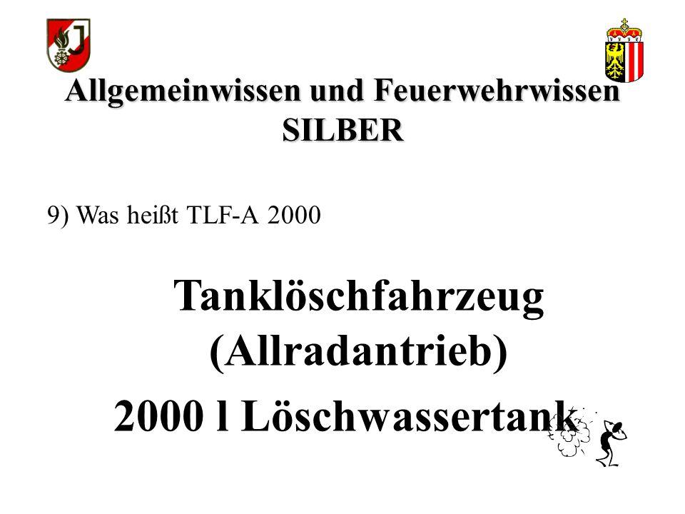 Allgemeinwissen und Feuerwehrwissen SILBER Löschfahrzeug mit Bergeausrüstung (Allradantrieb) 8) Was heißt LFB-A?