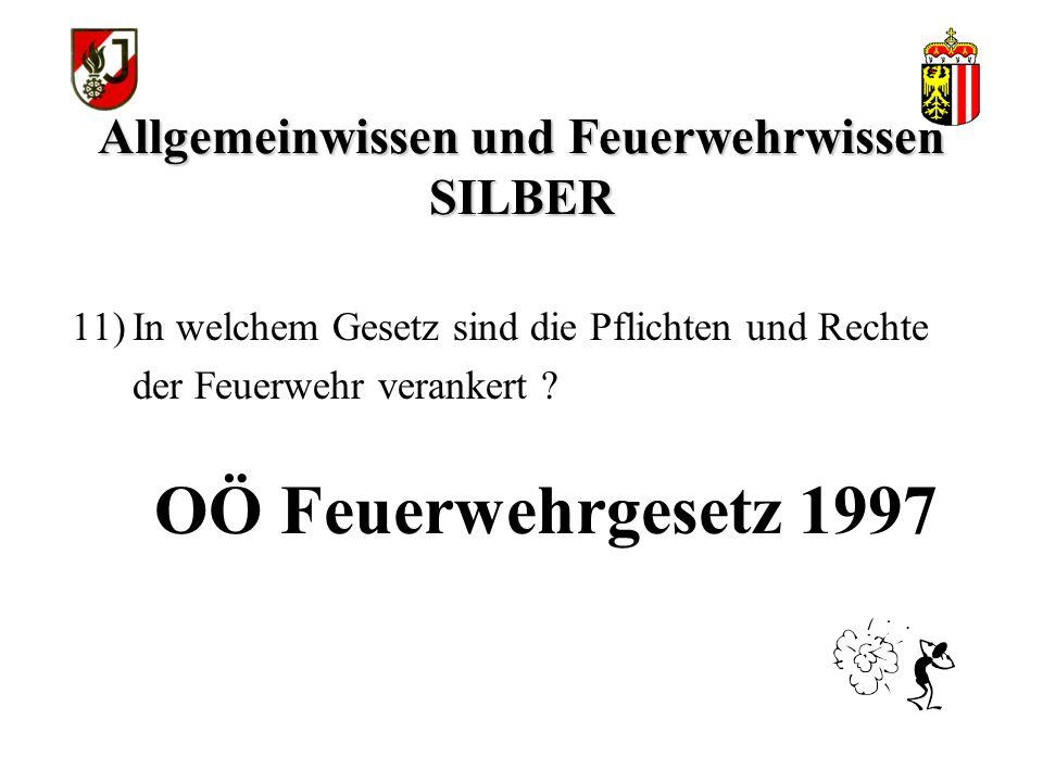 Allgemeinwissen und Feuerwehrwissen SILBER Körperschaft öffentlichen Rechts 10) Welche Rechtsstellung hat die Feuerwehr ?