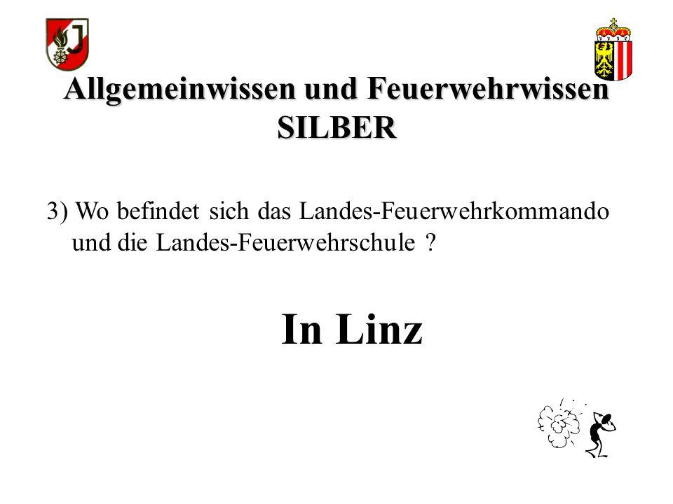 Allgemeinwissen und Feuerwehrwissen SILBER In Linz 3) Wo befindet sich das Landes-Feuerwehrkommando und die Landes-Feuerwehrschule ?