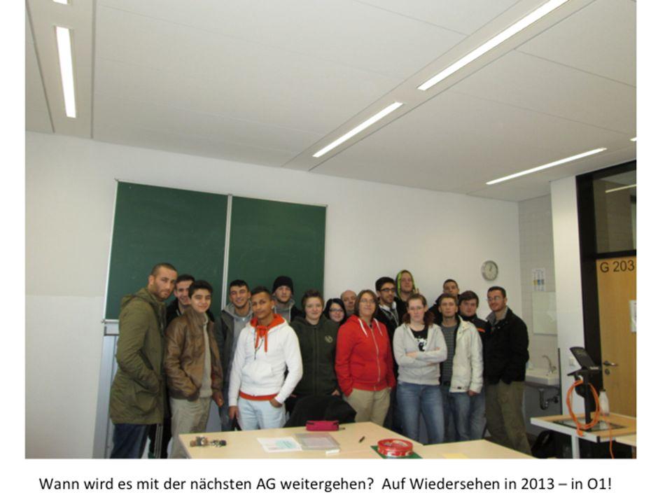 Wann wird es mit der nächsten AG weitergehen? Auf Wiedersehen in 2013 – in O1!
