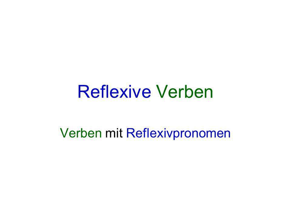 Reflexive Verben Verben mit Reflexivpronomen