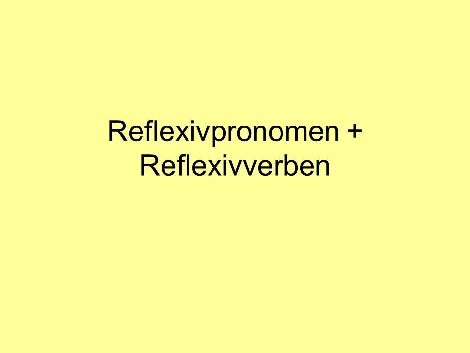 Reflexivpronomen A reflexiv pronoun is a pronoun that indicates the same person or thing as the subject.