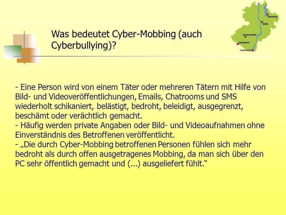 - Eine Person wird von einem Täter oder mehreren Tätern mit Hilfe von Bild- und Videoveröffentlichungen, Emails, Chatrooms und SMS wiederholt schikani