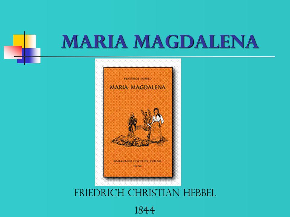Maria Magdalena Friedrich Christian Hebbel 1844