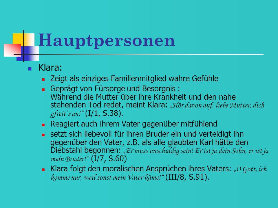 Hauptpersonen Klara: Zeigt als einziges Familienmitglied wahre Gefühle Geprägt von Fürsorge und Besorgnis : Während die Mutter über ihre Krankheit und