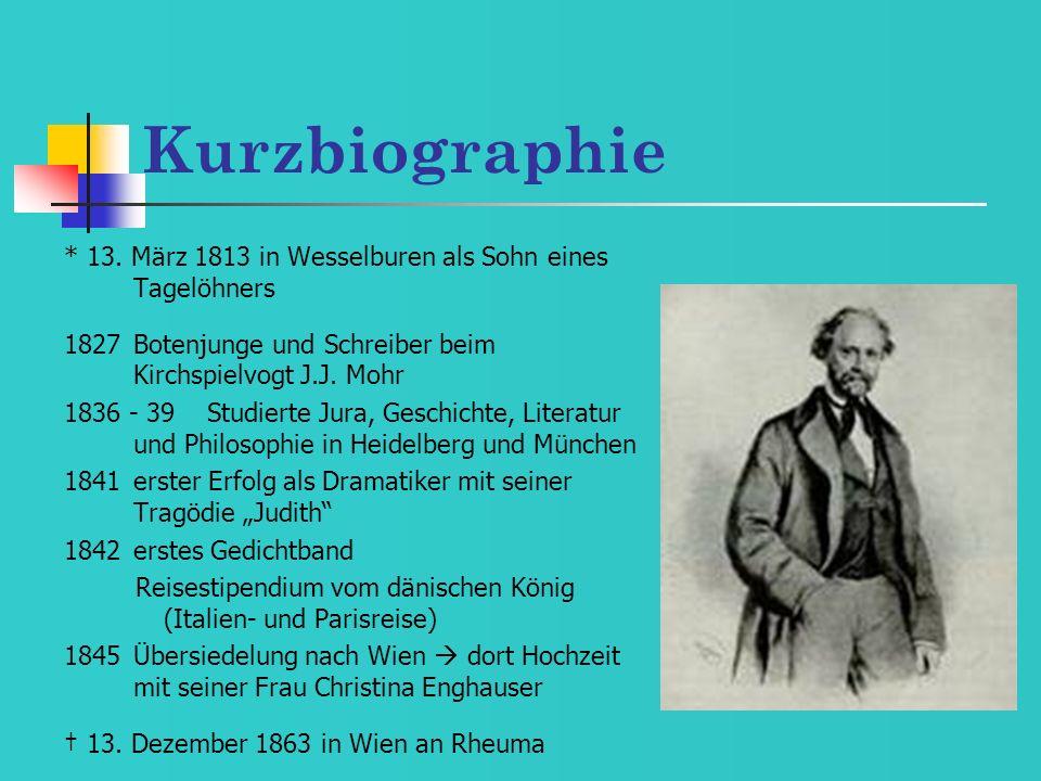Kurzbiographie * 13. März 1813 in Wesselburen als Sohn eines Tagelöhners 1827Botenjunge und Schreiber beim Kirchspielvogt J.J. Mohr 1836 - 39Studierte