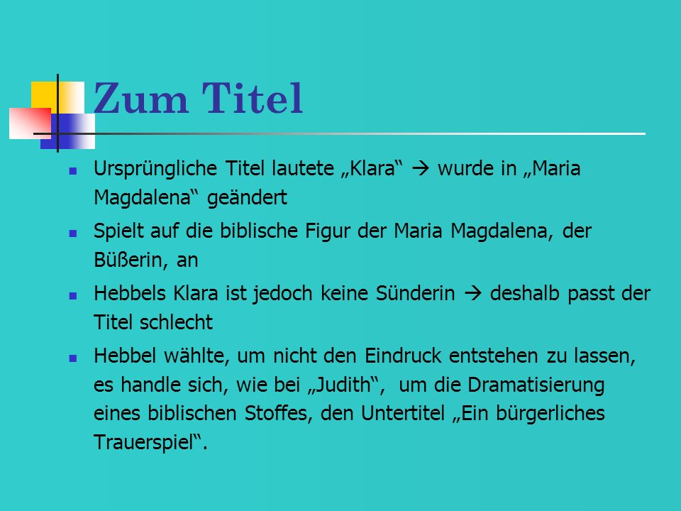 Zum Titel Ursprüngliche Titel lautete Klara wurde in Maria Magdalena geändert Spielt auf die biblische Figur der Maria Magdalena, der Büßerin, an Hebb