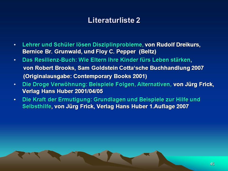 45 Literaturliste 2 Lehrer und Schüler lösen Disziplinprobleme, von Rudolf Dreikurs, Bernice Br. Grunwald, und Floy C. Pepper (Beltz)Lehrer und Schüle