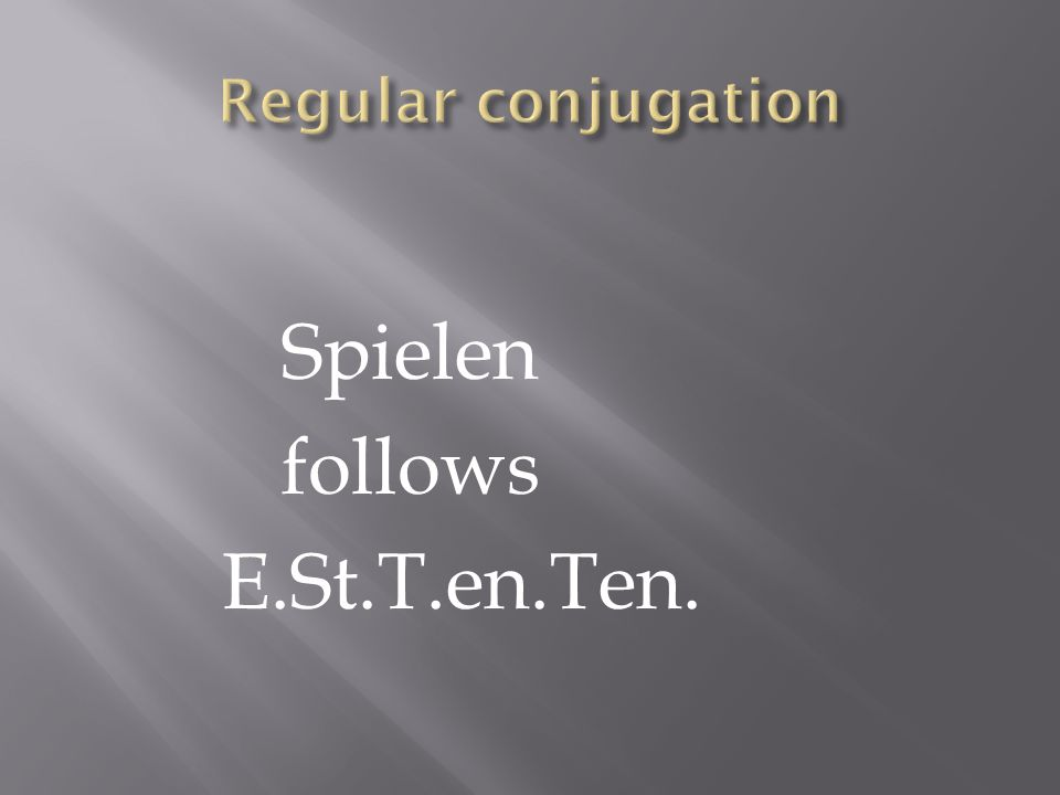 Spielen follows E.St.T.en.Ten.