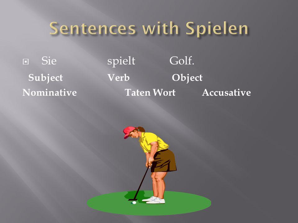 Du spiel___ Fussball Er ( Holger) spiel__ Trommel.