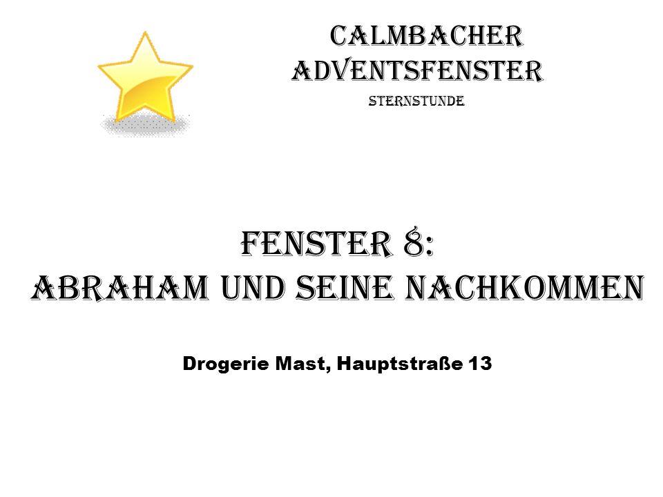 Calmbacher Adventsfenster Sternstunde Fenster 8: Abraham und seine Nachkommen Drogerie Mast, Hauptstraße 13