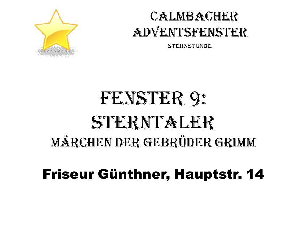 Calmbacher Adventsfenster Sternstunde Fenster 9: Sterntaler Märchen der Gebrüder Grimm Friseur Günthner, Hauptstr.