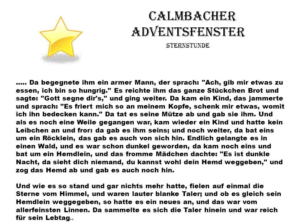 Calmbacher Adventsfenster Sternstunde ….. Da begegnete ihm ein armer Mann, der sprach:
