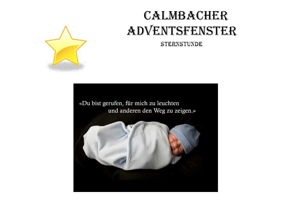 Calmbacher Adventsfenster Sternstunde Video: Magicmoments