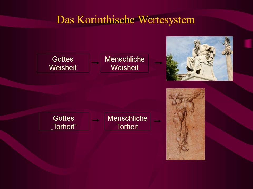 Gottes Weisheit Gottes Torheit Menschliche Weisheit Menschliche Torheit Das Korinthische Wertesystem