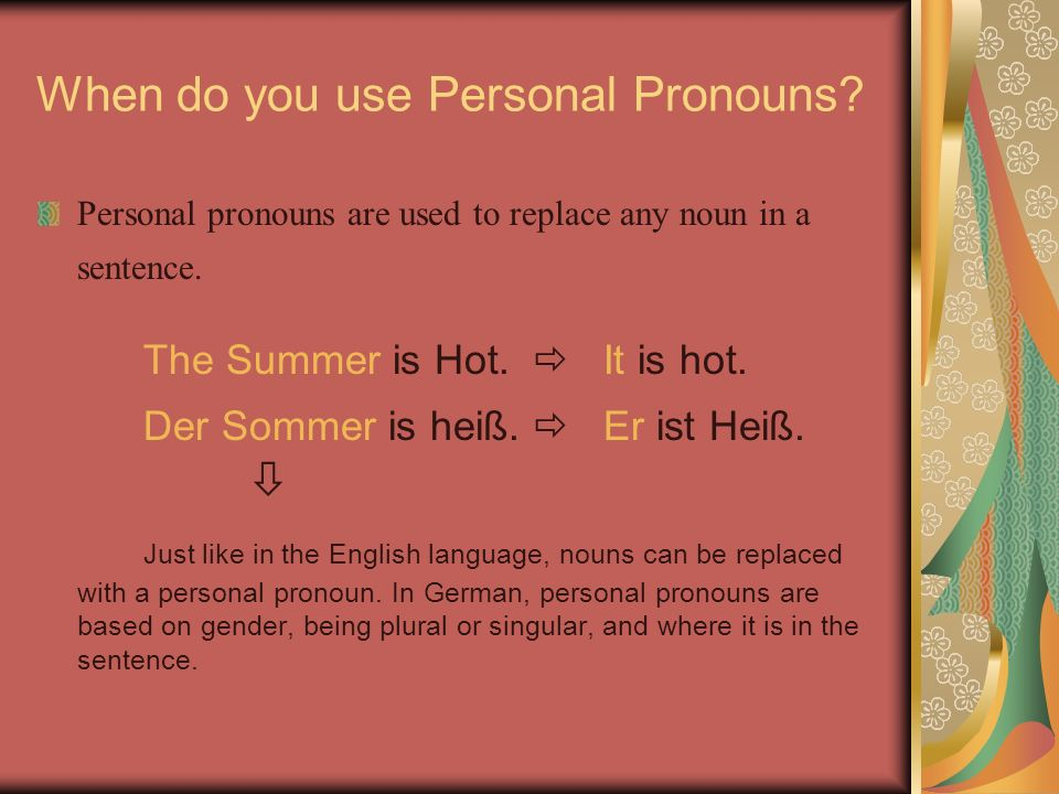 When do you use Personal Pronouns. Personal pronouns are used to replace any noun in a sentence.