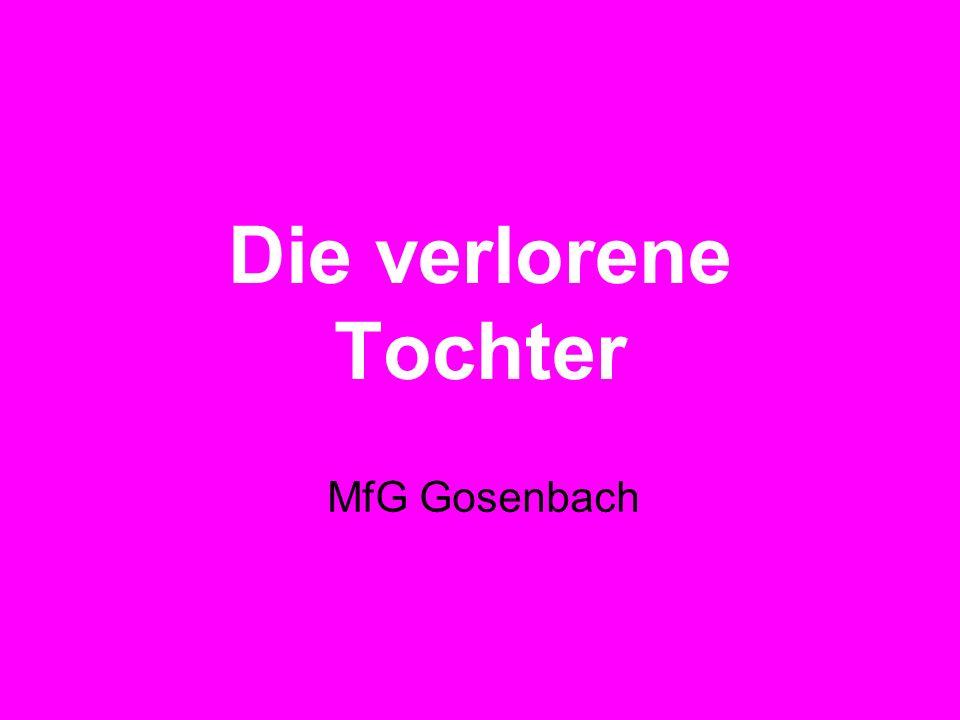 Die verlorene Tochter MfG Gosenbach
