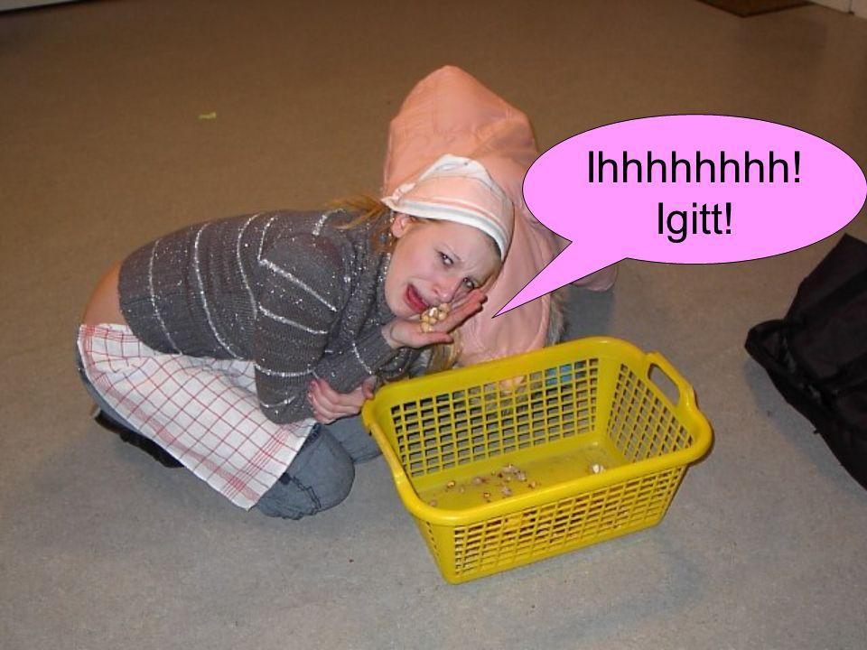 Ihhhhhhhh! Igitt!