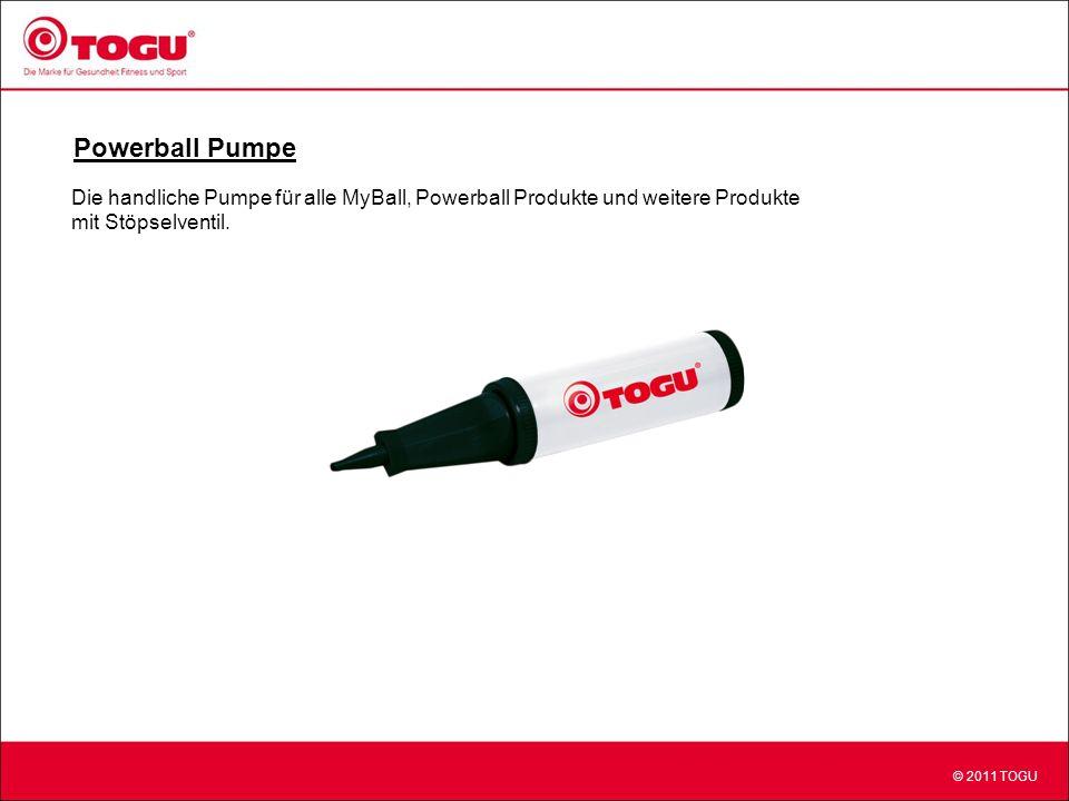 © 2011 TOGU Powerball Pumpe Die handliche Pumpe für alle MyBall, Powerball Produkte und weitere Produkte mit Stöpselventil.