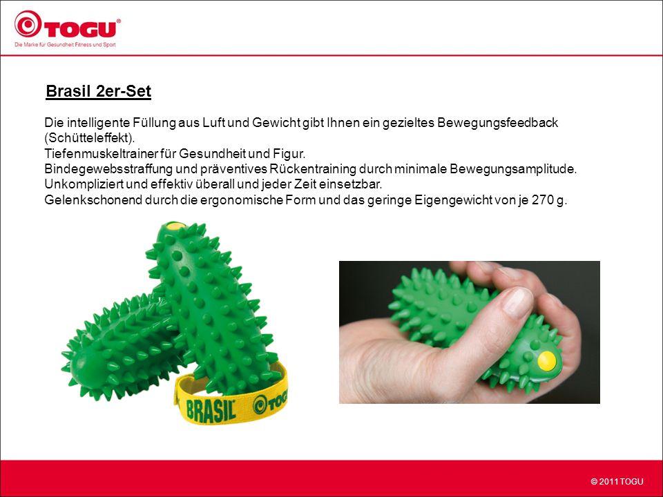© 2011 TOGU Brasil 2er-Set Die intelligente Füllung aus Luft und Gewicht gibt Ihnen ein gezieltes Bewegungsfeedback (Schütteleffekt).
