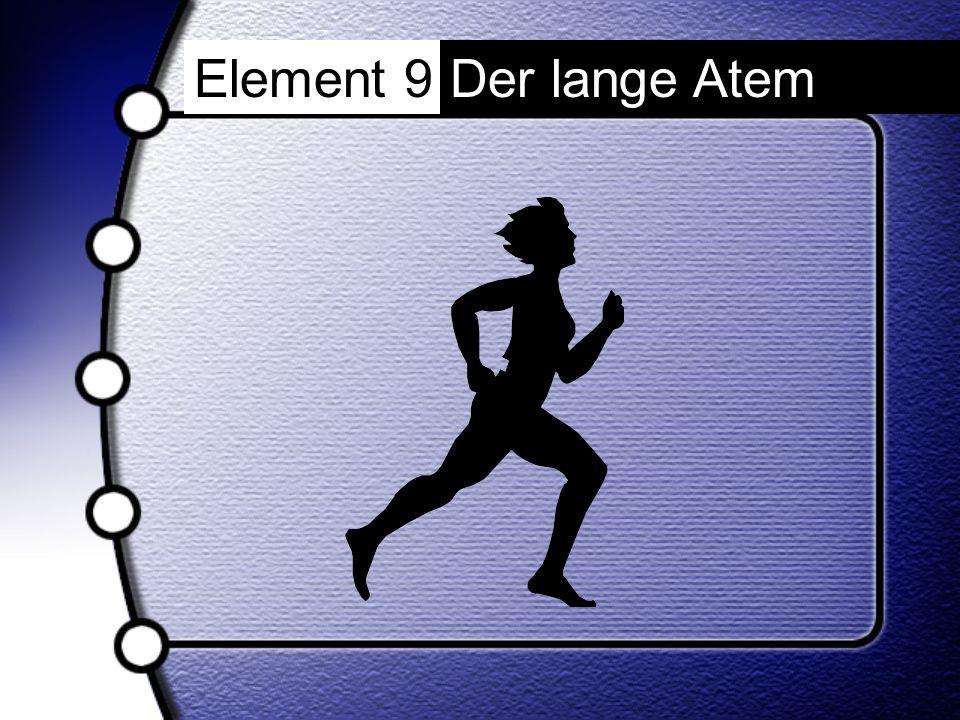 Element 9Der lange Atem