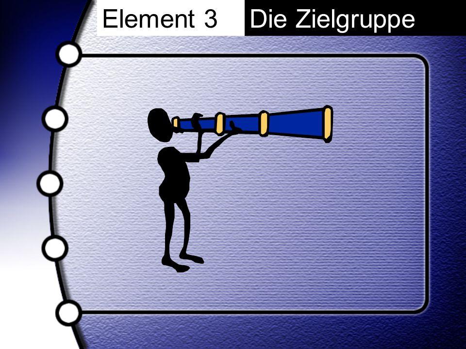 Die ZielgruppeElement 3