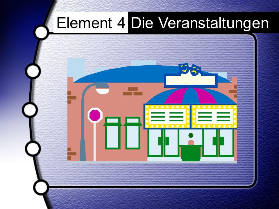 Element 4Die Veranstaltungen