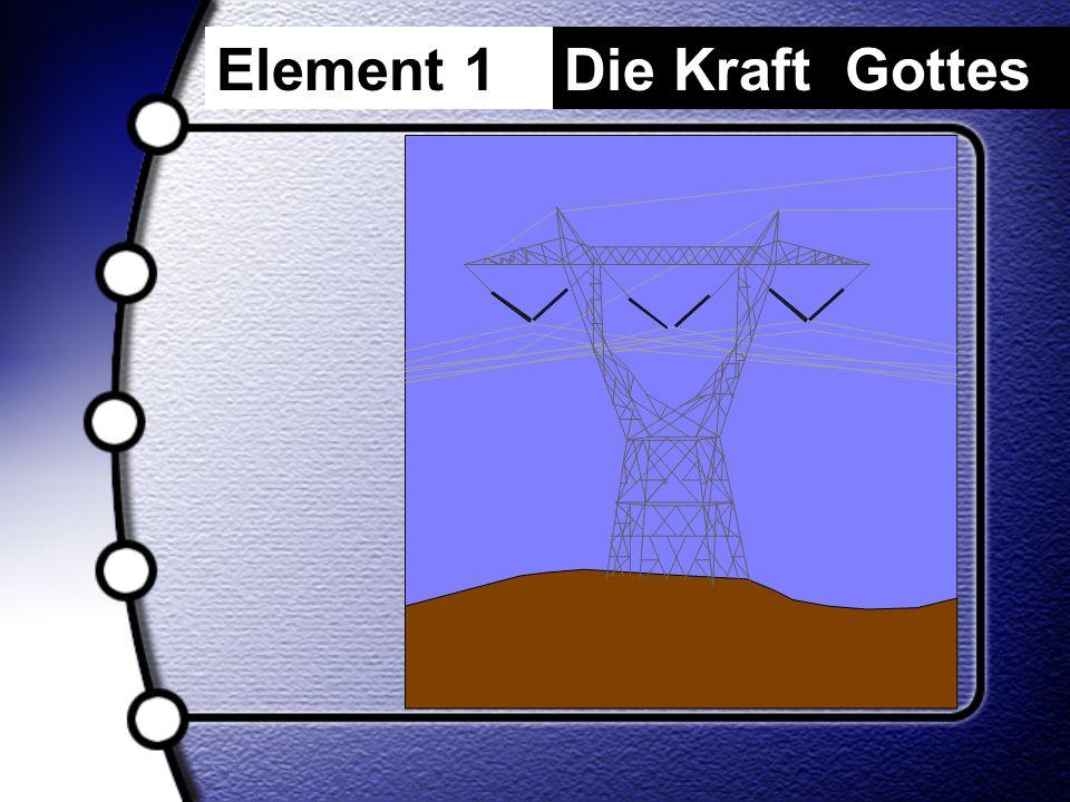 Element 1Die Kraft Gottes