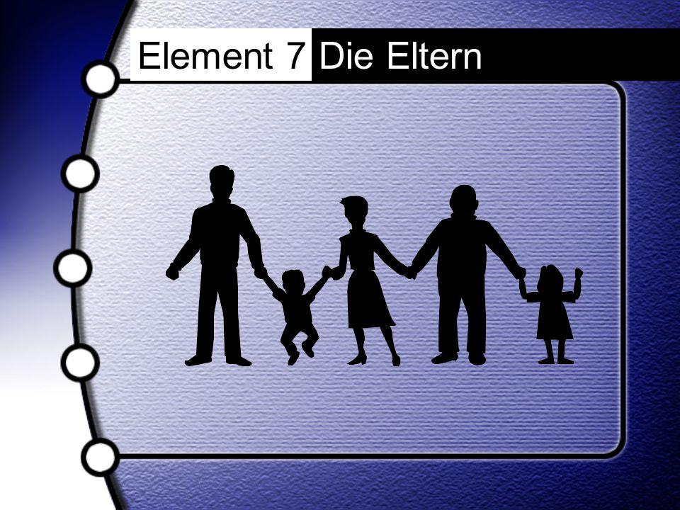 Element 7Die Eltern