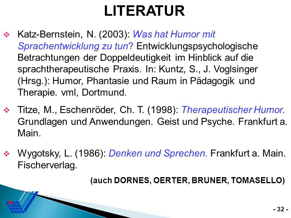 Katz-Bernstein, N. Katz-Bernstein, N. (2003): Was hat Humor mit Sprachentwicklung zu tun? Entwicklungspsychologische Betrachtungen der Doppeldeutigkei