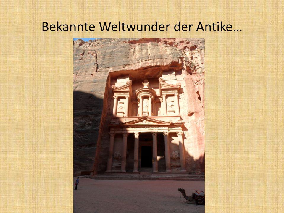 Bekannte Weltwunder der Antike…