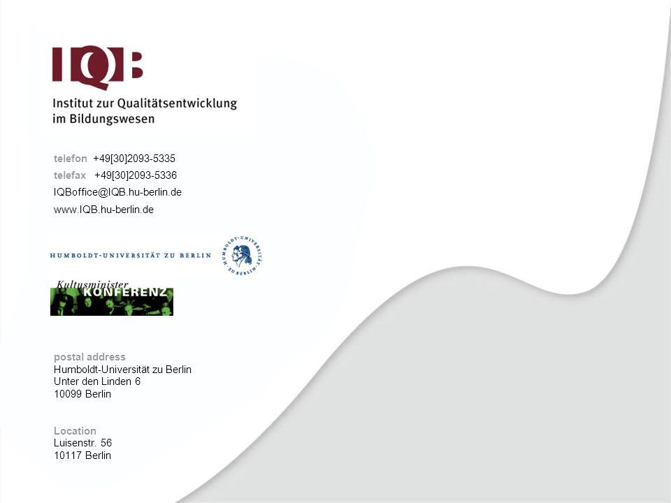 telefon +49[30]2093-5335 telefax +49[30]2093-5336 IQBoffice@IQB.hu-berlin.de www.IQB.hu-berlin.de postal address Humboldt-Universität zu Berlin Unter