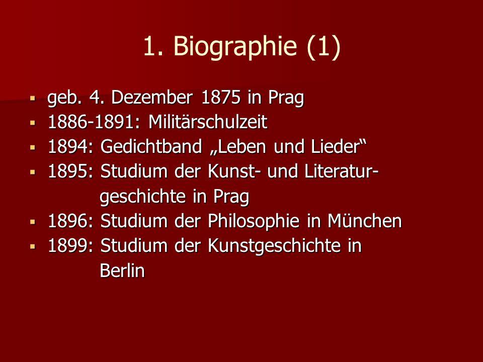 1. Biographie (1) geb. 4. Dezember 1875 in Prag geb. 4. Dezember 1875 in Prag 1886-1891: Militärschulzeit 1886-1891: Militärschulzeit 1894: Gedichtban