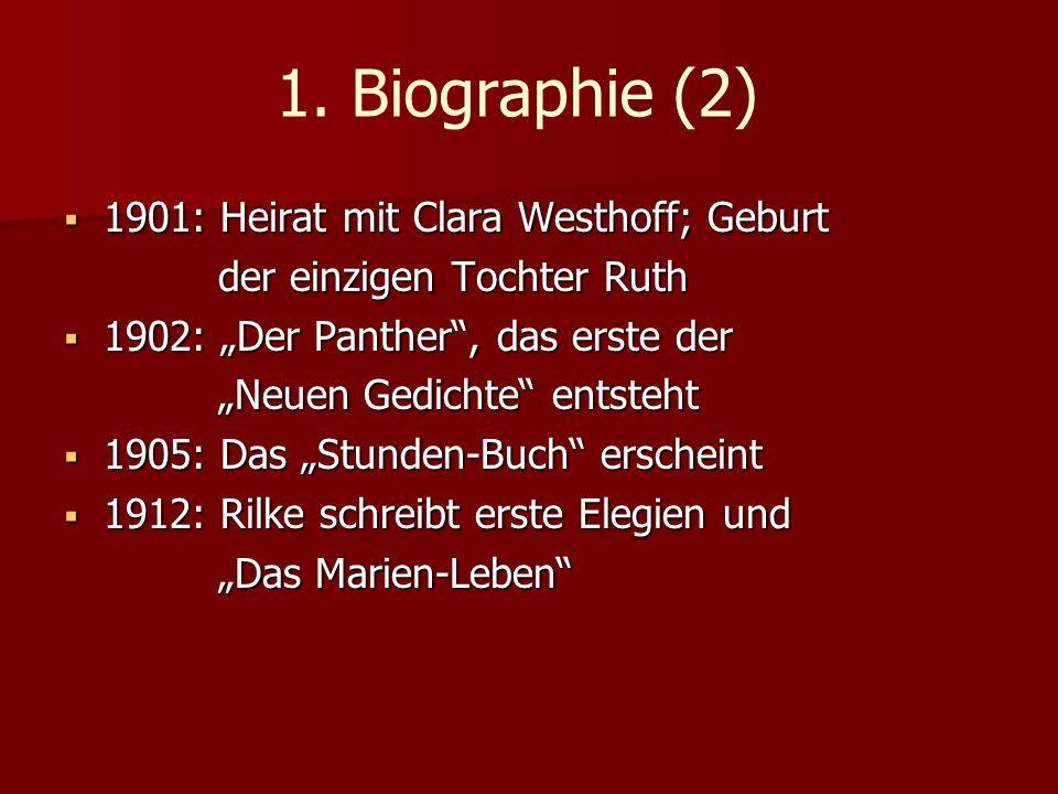 1. Biographie (2) 1901: Heirat mit Clara Westhoff; Geburt 1901: Heirat mit Clara Westhoff; Geburt der einzigen Tochter Ruth der einzigen Tochter Ruth