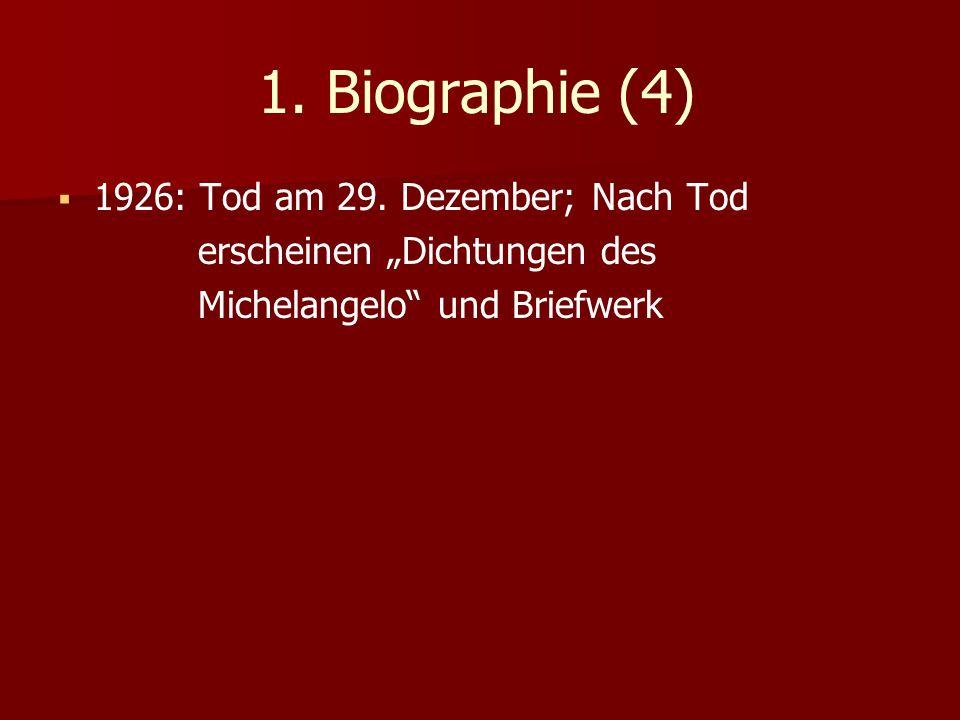 1. Biographie (4) 1926: Tod am 29. Dezember; Nach Tod erscheinen Dichtungen des Michelangelo und Briefwerk