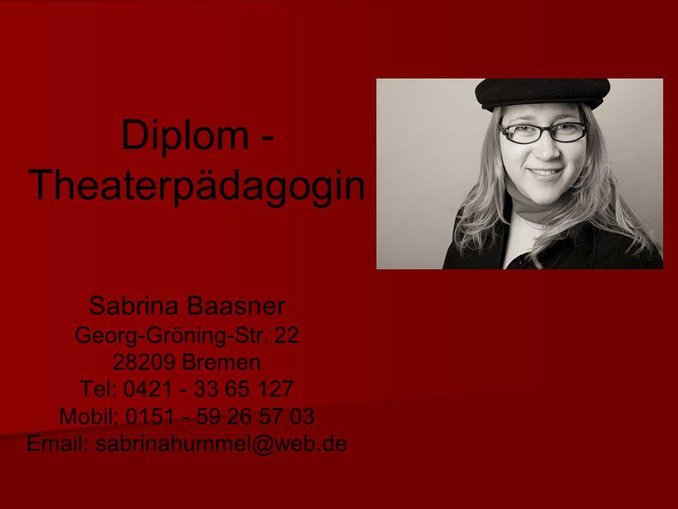Diplom - Theaterpädagogin Sabrina Baasner Georg-Gröning-Str.
