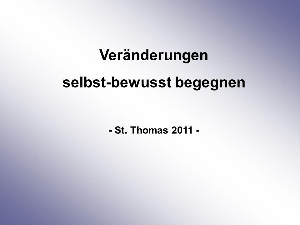 Veränderungen selbst-bewusst begegnen - St. Thomas 2011 -