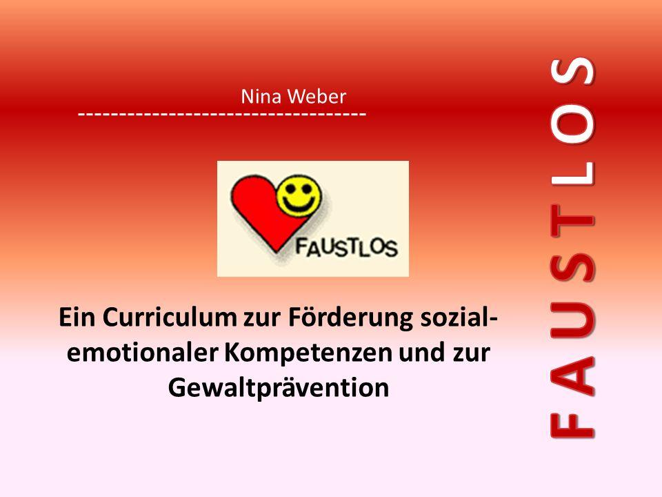 Ein Curriculum zur Förderung sozial- emotionaler Kompetenzen und zur Gewaltprävention Nina Weber