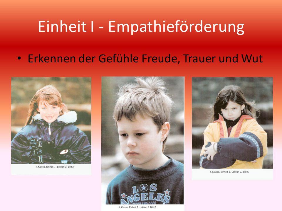 Einheit I - Empathieförderung Wenn eine Freundin das Mädchen bittet, mitzuspielen, dann könnte es sich ………… fühlen.