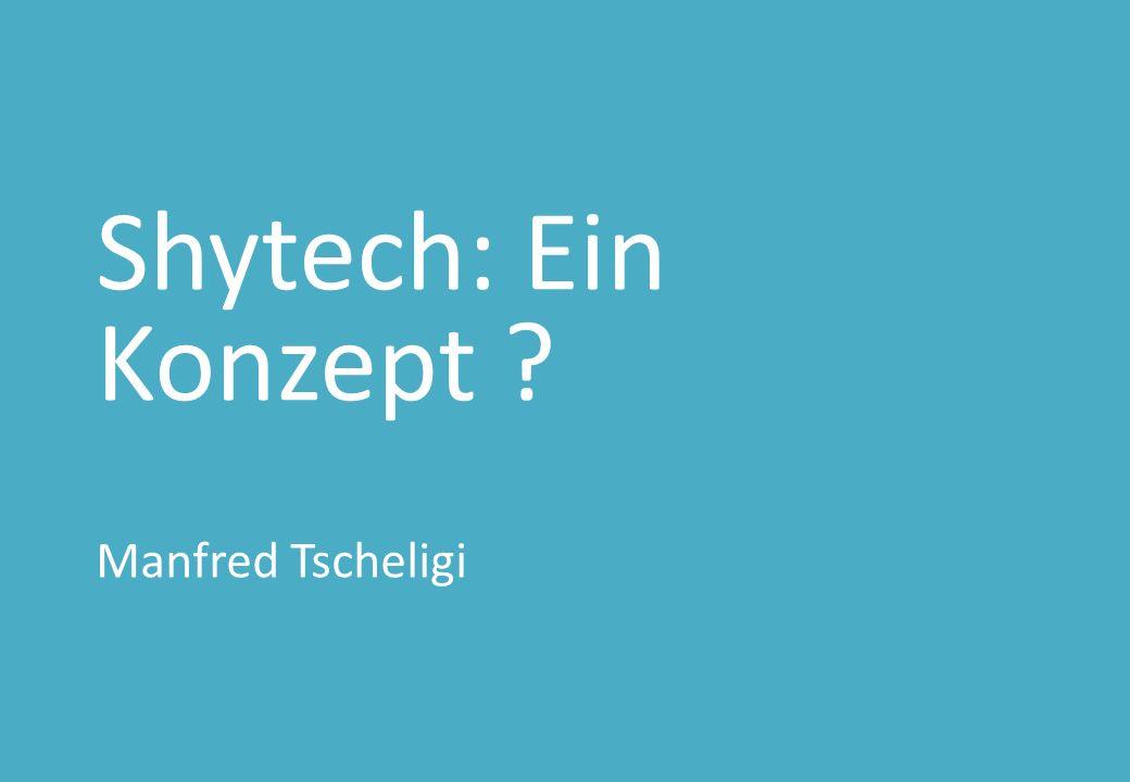Shytech: Ein Konzept Manfred Tscheligi