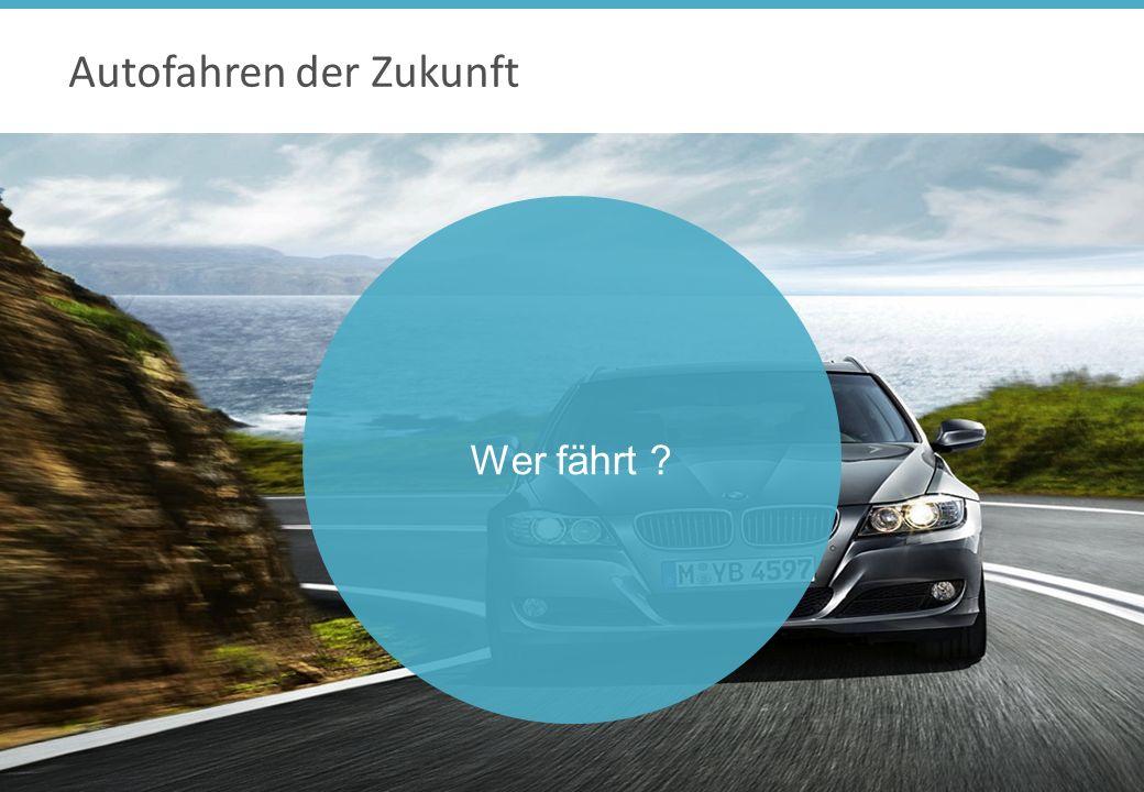 Autofahren der Zukunft Wer fährt