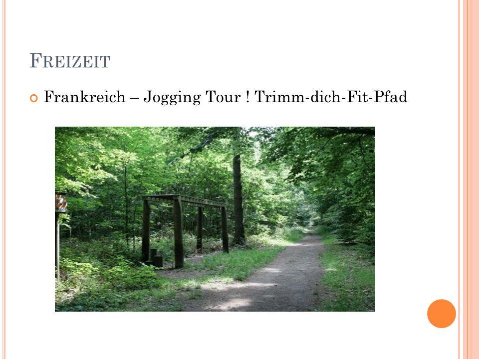 F REIZEIT Frankreich – Jogging Tour ! Trimm-dich-Fit-Pfad