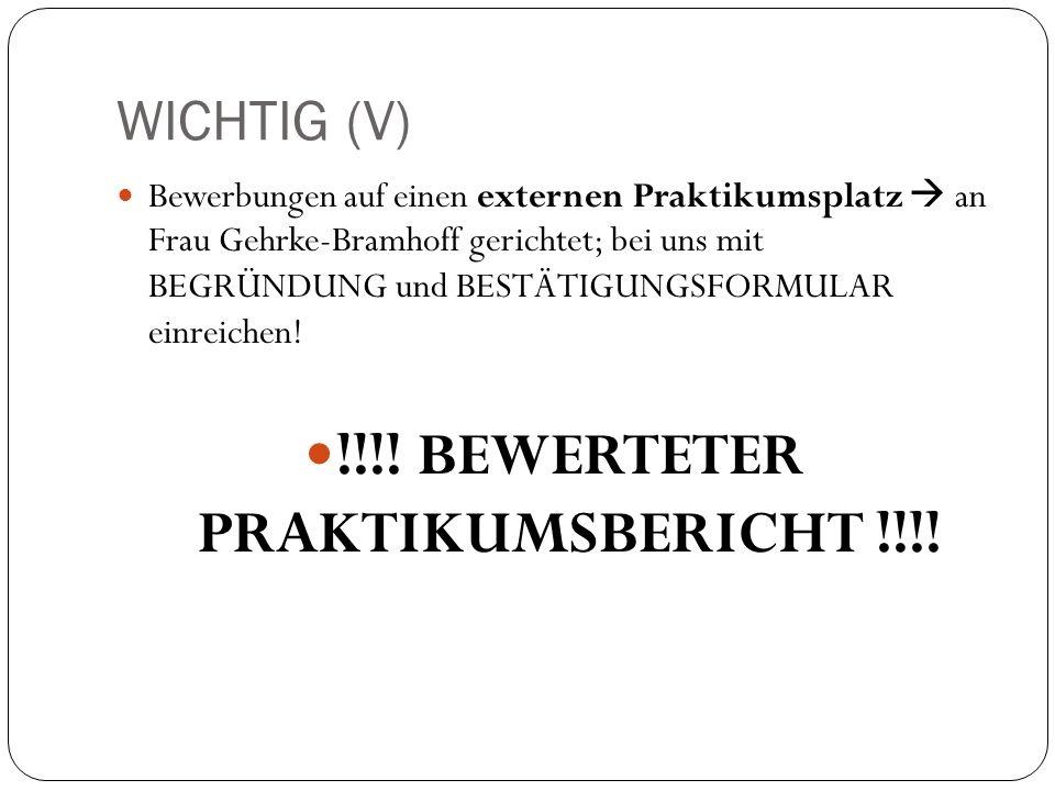 WICHTIG (V) Bewerbungen auf einen externen Praktikumsplatz an Frau Gehrke-Bramhoff gerichtet; bei uns mit BEGRÜNDUNG und BESTÄTIGUNGSFORMULAR einreich