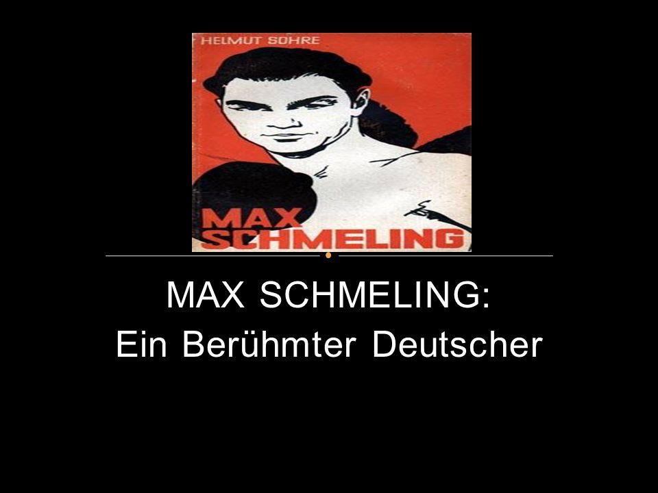 MAX SCHMELING: Ein Berühmter Deutscher