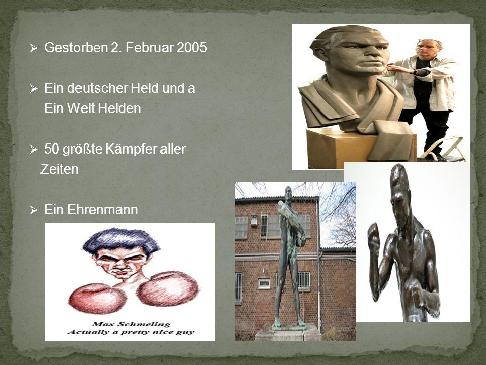 Gestorben 2. Februar 2005 Ein deutscher Held und a Ein Welt Helden 50 größte Kämpfer aller Zeiten Ein Ehrenmann