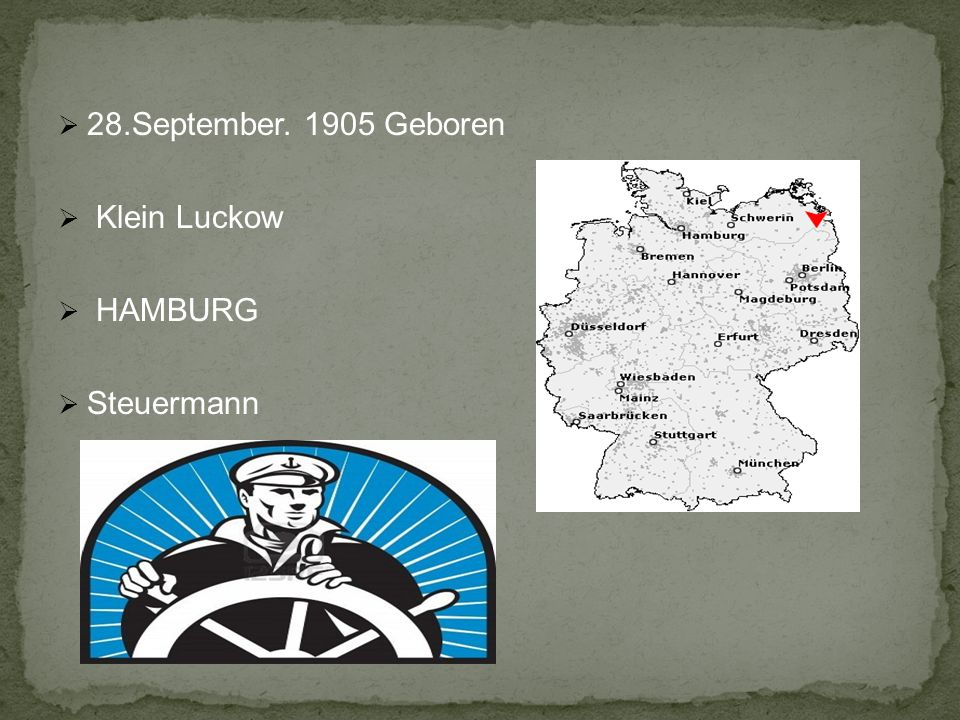 28.September. 1905 Geboren Klein Luckow HAMBURG Steuermann
