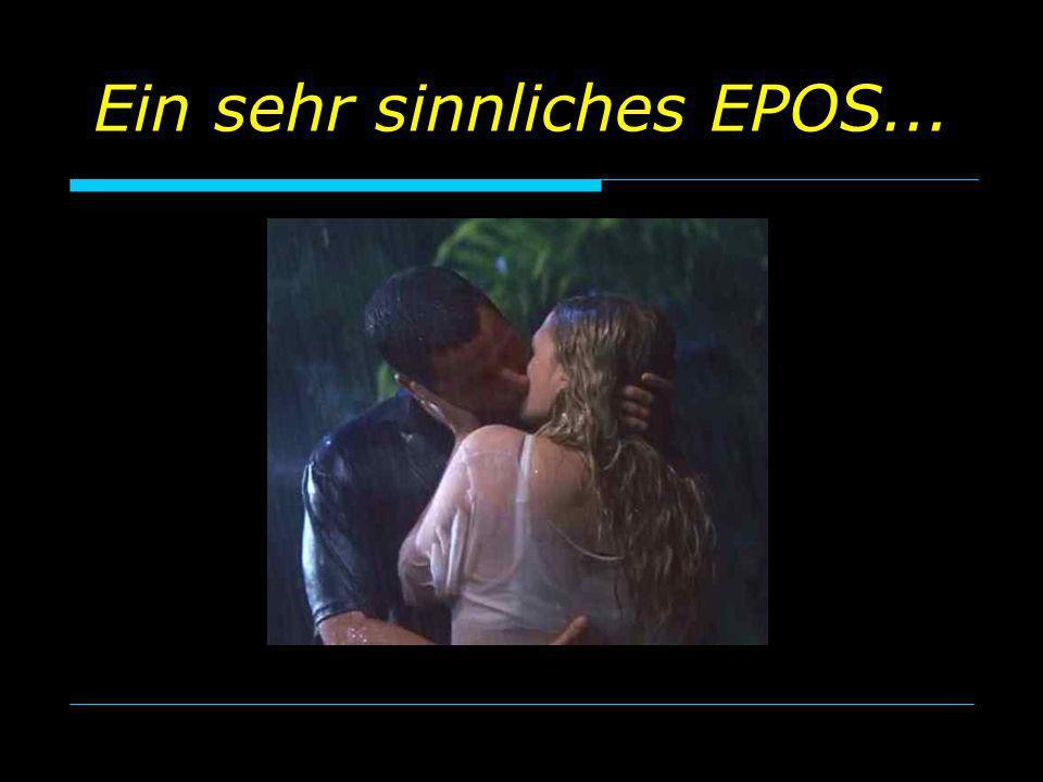 Ein sehr sinnliches EPOS...