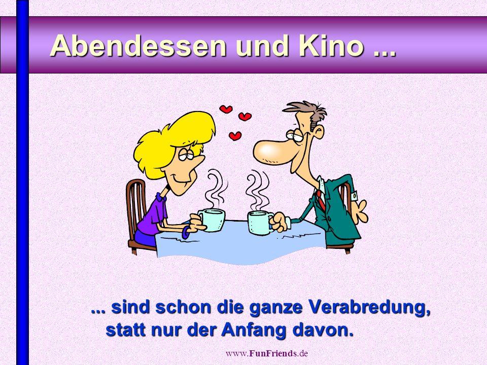 www.FunFriends.de Du schläfst...... zwischen Mittag und 6 Uhr abends nicht mehr ein.
