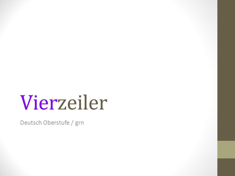 Vierzeiler Deutsch Oberstufe / grn